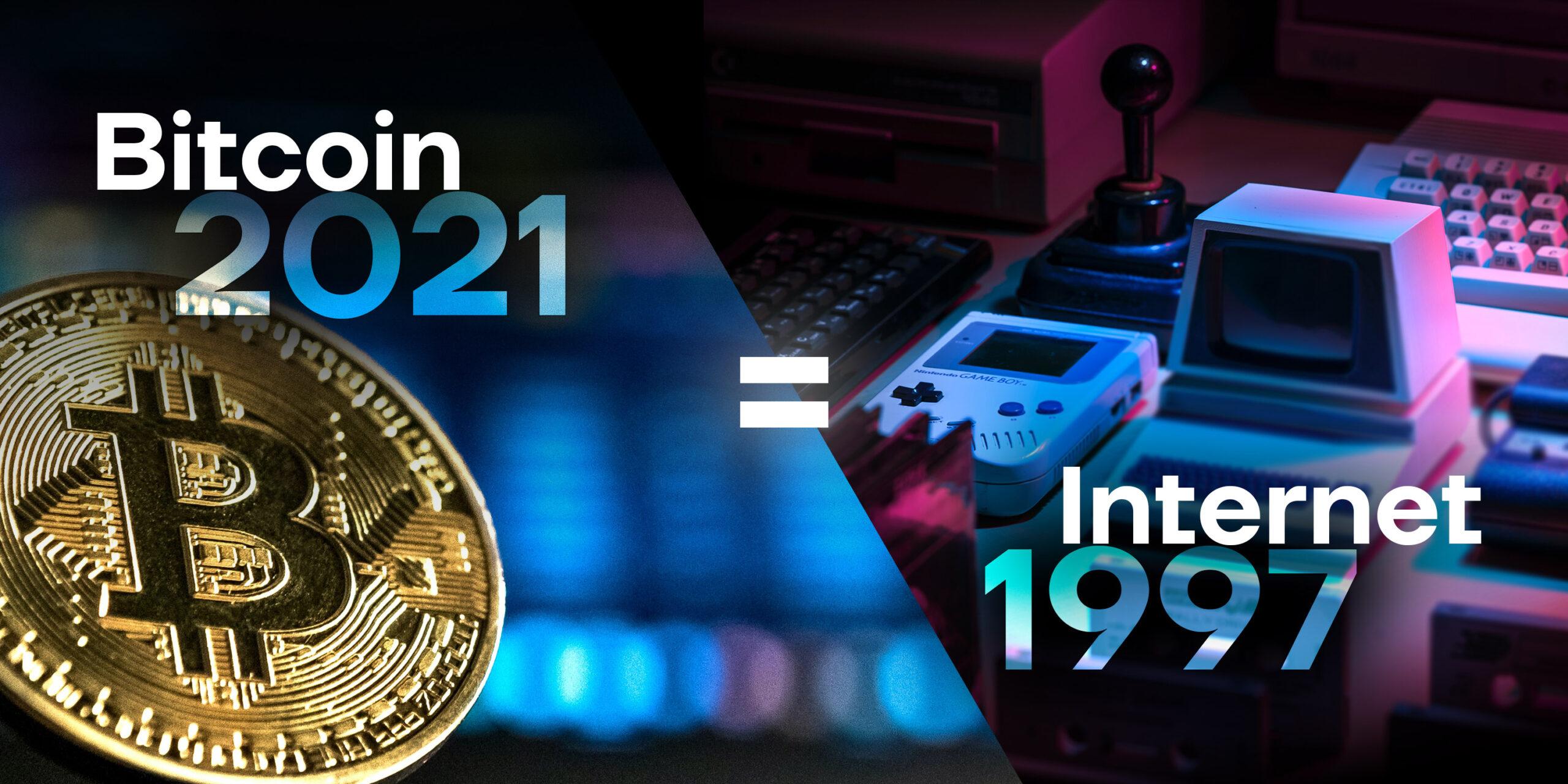 Bitcoin_2021_equals_Internet_1997